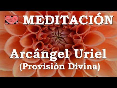 MEDITACION ARCANGEL SAN URIEL (PROSPERIDAD ECONOMICA Y UNION FAMILIA) - YouTube