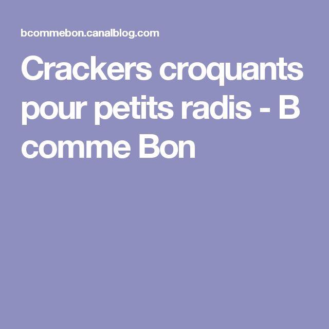 Crackers croquants pour petits radis - B comme Bon