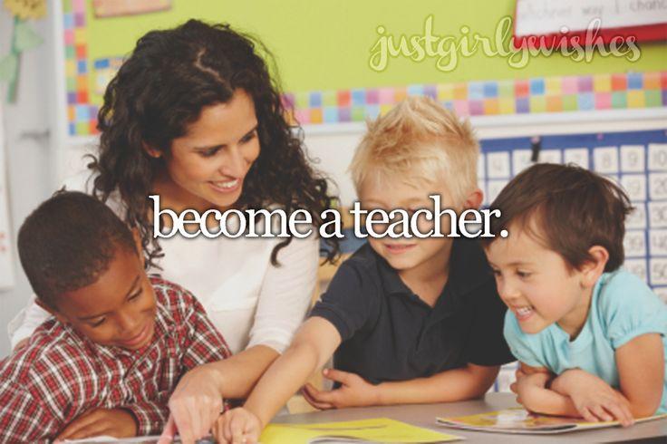 Bucket List: Become a teacher