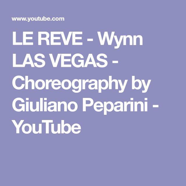 LE REVE - Wynn LAS VEGAS - Choreography by Giuliano Peparini - YouTube