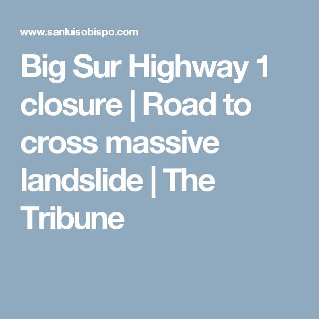 Big Sur Highway 1 closure   Road to cross massive landslide   The Tribune