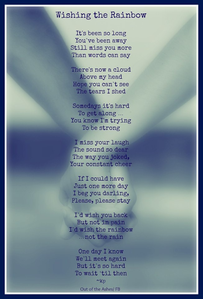 "Grief - In this poem, I replace the word ""darling"", with . . . daddy! I miss you, Dad xxx"