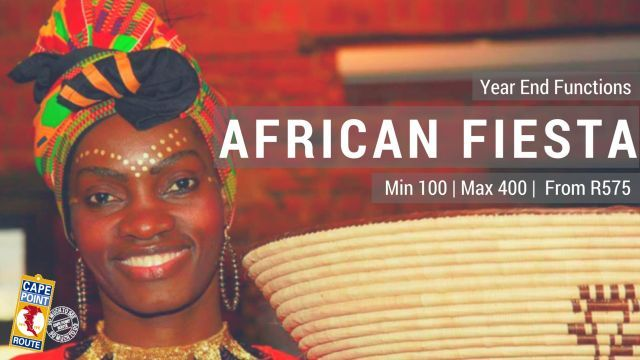 """African Fiesta  This unique African Experience, in the heart of Cape Town, offers a set 14 course """"Taste Safari"""" that will transport you from Table Mountain to Timbuktu. This culinary experience is accompanied by unique interactive traditional entertainment. Min 100 