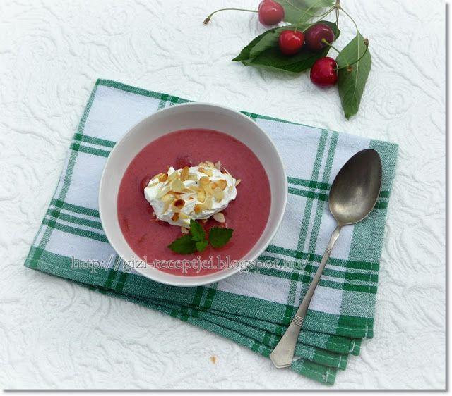 Gizi-receptjei.  Várok mindenkit.: Cseresznyekrémleves.