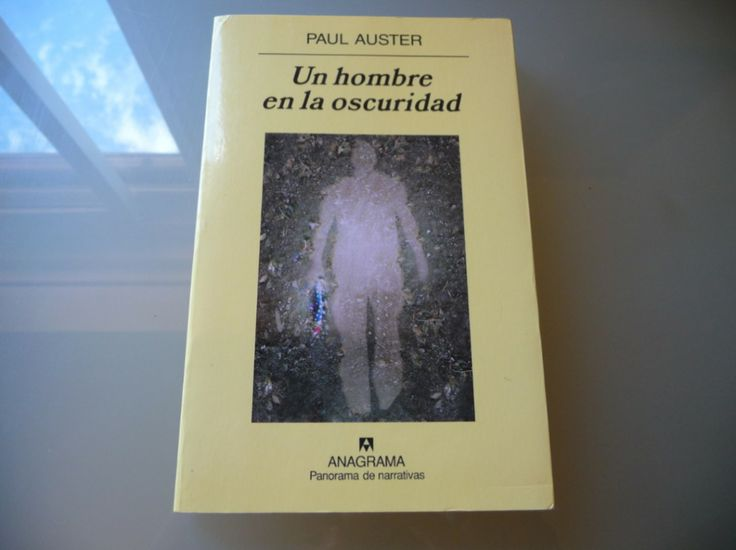 Un hombre en la oscuridad / P. Auster. 36ª sesión 2013. Catálogo ULL: http://absysnet.bbtk.ull.es/cgi-bin/abnetopac?TITN=469608