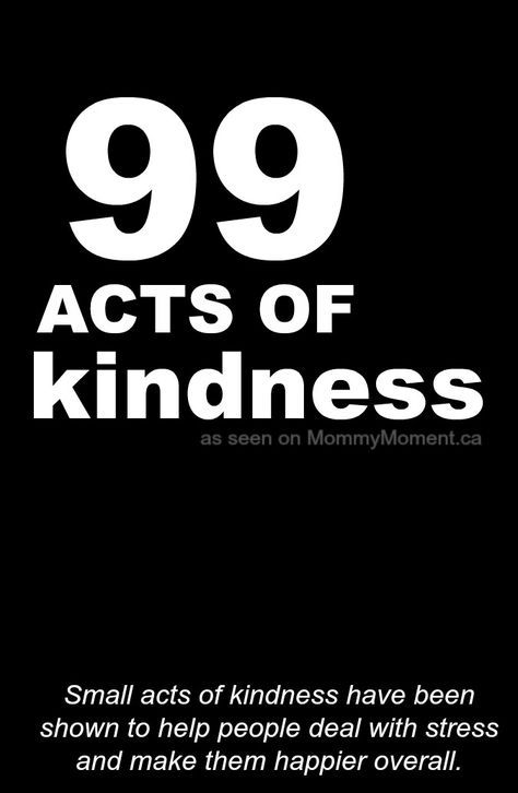Small acts of kindness have been shown to help people deal with stress and make them happier overall. Are you looking for a New Year's Resolution for 2016? Try these 99 Act of Kindness