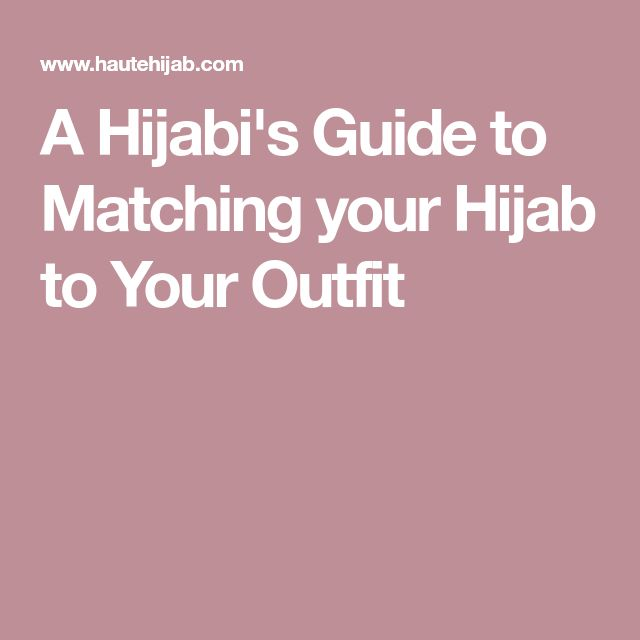 A Hijabi's Guide to Matching your Hijab to Your Outfit