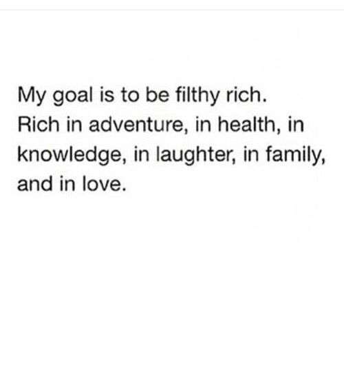 Yes!! Rich in life value, not monetary value! Priceless moments and memories that doesn't require a price tag.❤️