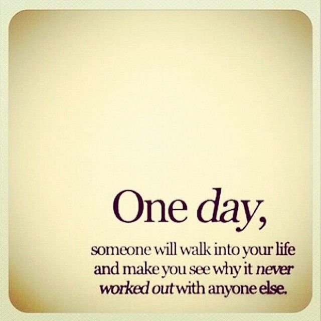 """""""One day, someone will walk into your life and make you see why it never worked out with anyone else."""" #lovequotes"""
