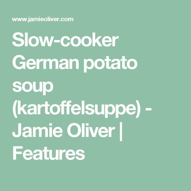 Slow-cooker German potato soup (kartoffelsuppe) - Jamie Oliver | Features