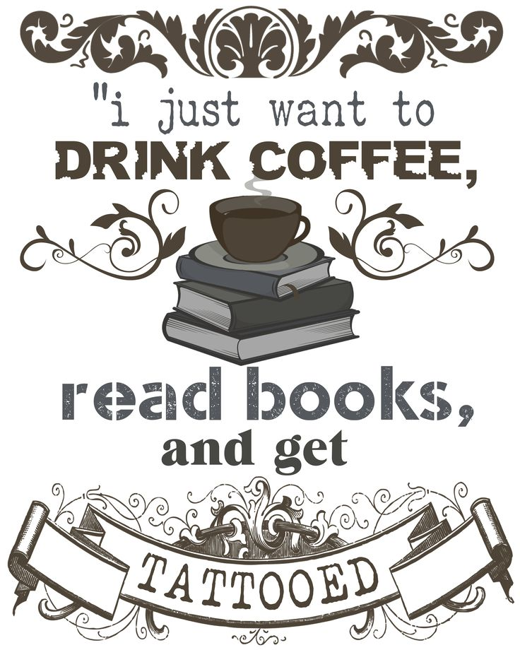 I Just want to Drink Coffee, Read Books and get Tattooed! T-Shirt & Hoody…
