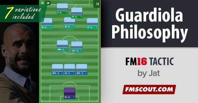 Josep Guardiola Philosophy Tactics FM16