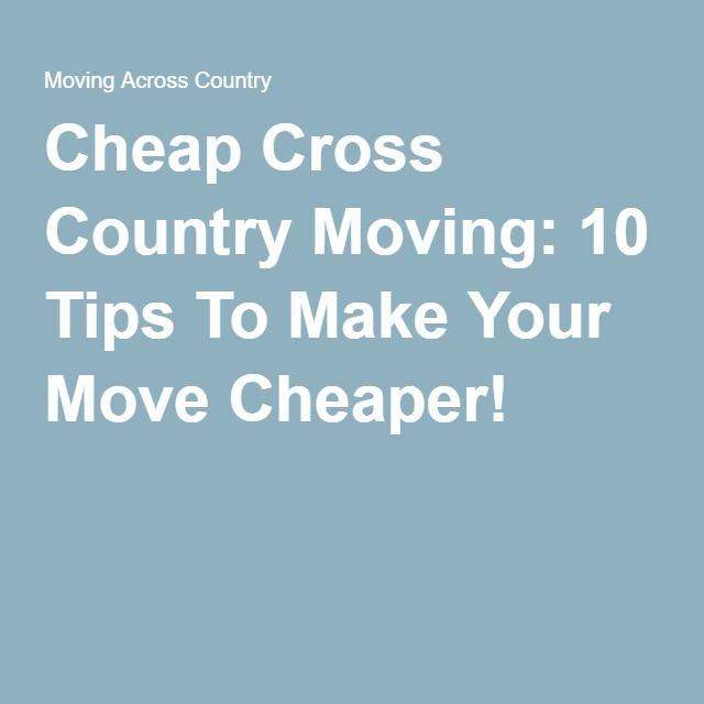 Cheap cross country moving 10 tips to make your move for Moving to washington dc advice