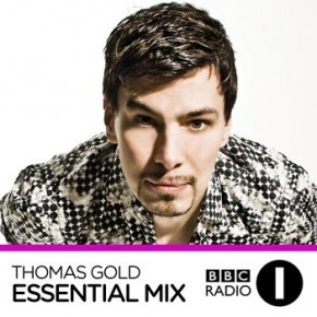 THOMAS GOLD – BBC RADIO 1 ESSENTIAL MIX 11-03-2012    http://www.mixjunkies.com/thomas-gold-bbc-radio-1-essential-mix-11-03-2012/#