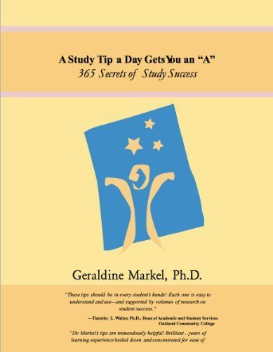 "A Study Tip A Day Gets You an ""A"" by Geraldine Markel, http://www.amazon.com/dp/B00DP4LY9Y/ref=cm_sw_r_pi_dp_neT0rb0S5V5M6"