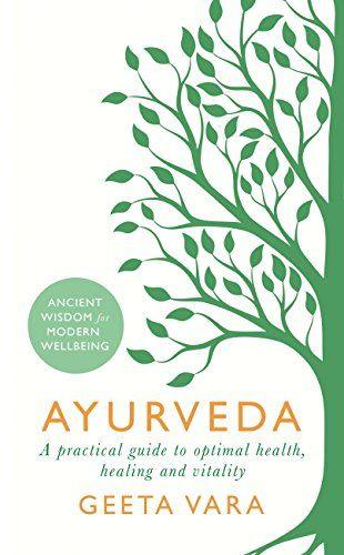 Ayurveda: Ancient wisdom for modern wellbeing by [Vara