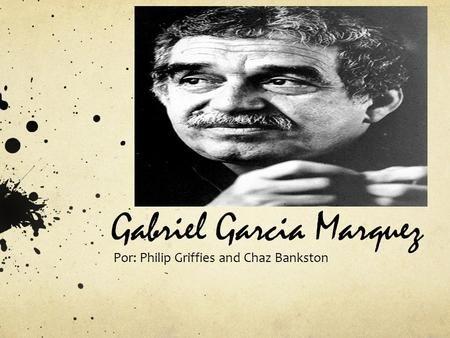 Gabriel Garcia Marquez Biografia Gabriel Garcia Marquez Nacio En Aracataca Magdalena El 6 De Marzo De Gabriel Garcia Marquez Garcia Marquez Gabriel Garcia