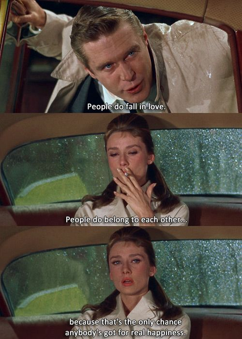 """People fall in love. People do belong to each other, because that's the only chance anybody's got for real happiness"" Paul Varjak 