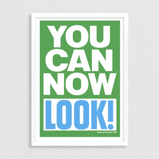 "Anthony Burrill :: ""You can now look"" print"