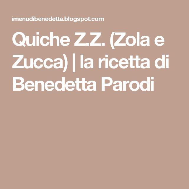 Quiche Z.Z. (Zola e Zucca) | la ricetta di Benedetta Parodi
