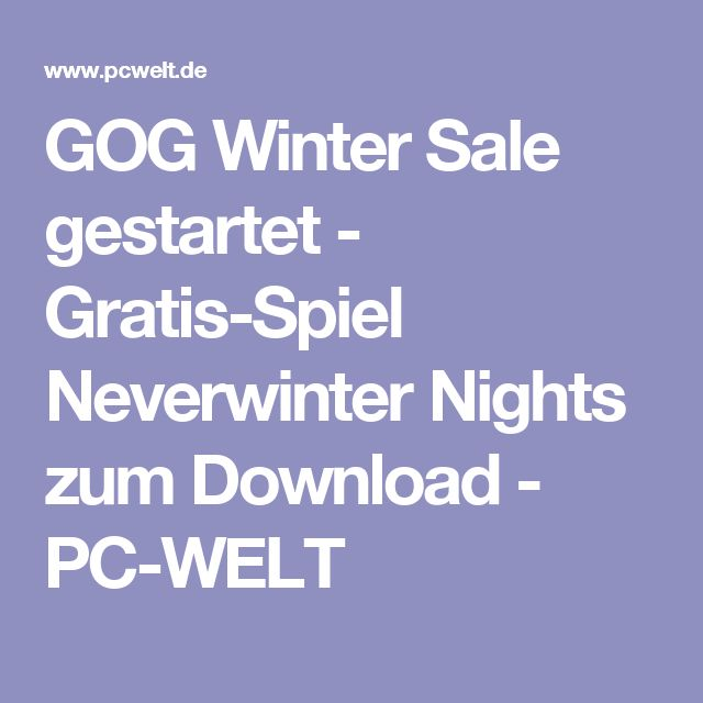 GOG Winter Sale gestartet - Gratis-Spiel Neverwinter Nights zum Download - PC-WELT