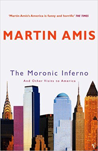 The Moronic Inferno: And Other Visits to America: Amazon.co.uk: Martin Amis: 9780099461869: Books