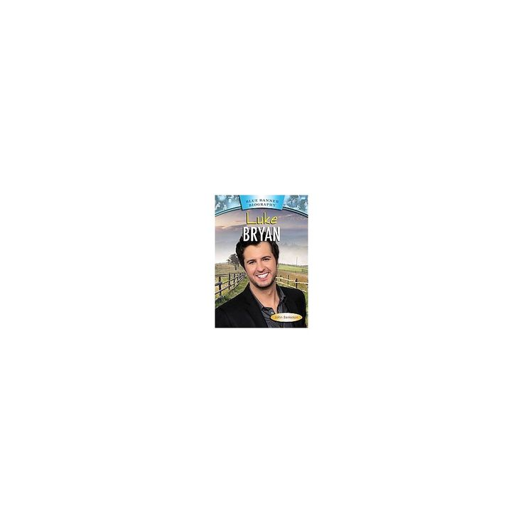 Luke Bryan ( Blue Banner Biographies) (Hardcover)