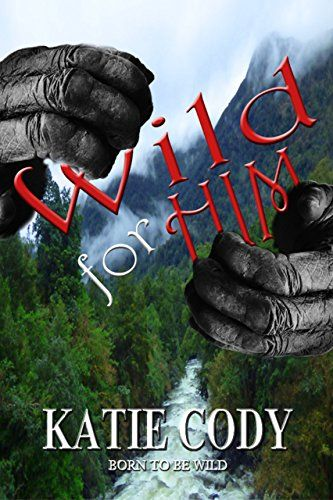 Wild for Him: (Born to be Wild #1) by Katie Cody https://www.amazon.com/dp/B076LNLC26/ref=cm_sw_r_pi_dp_U_x_kkYnAb71Y8Z4B