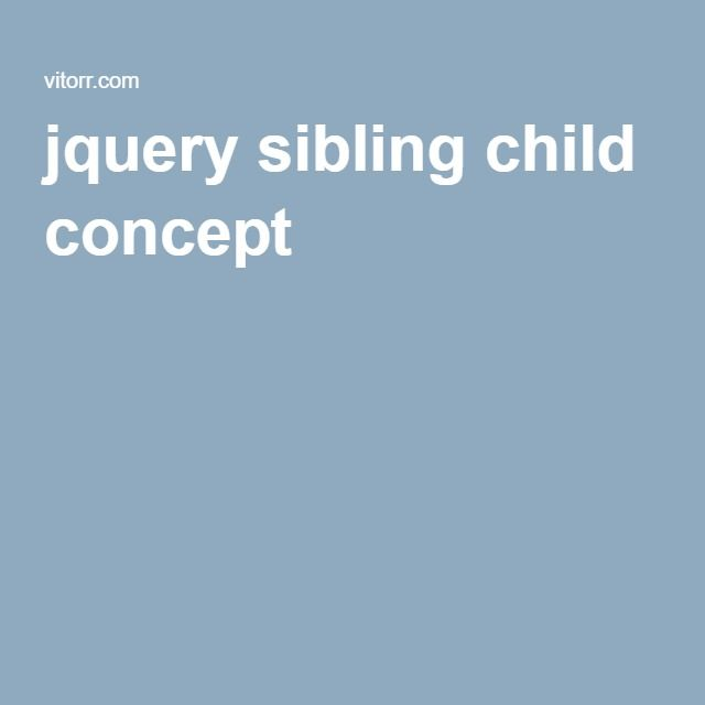 jquery sibling child concept