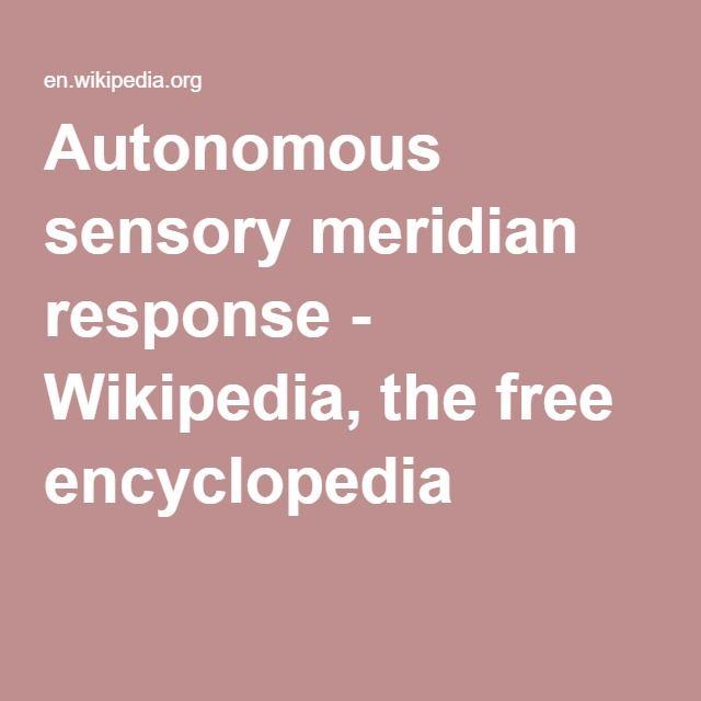 Autonomous sensory meridian response - Wikipedia, the free encyclopedia