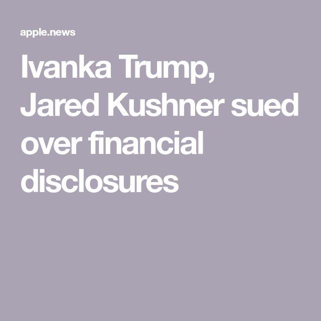 Ivanka Trump, Jared Kushner sued over financial disclosures