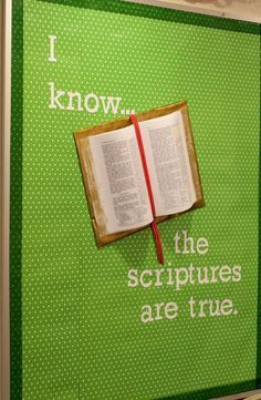"""3D Book Bulletin Board - """"I Know the Scriptures Are True"""""""