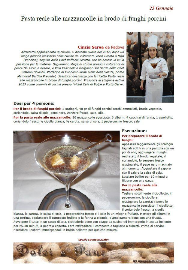 """La Ricetta di oggi 25 Gennaio dall'archivio di Ricette 3.0 di spaghettitaliani.com - Le Ricette 3.0 - Pasta reale alle mazzancolle in brodo di funghi porcini ( Antipasti - Antipasti freddi e salatini ) inserita da Cinzia Serva - La ricetta si trova anche nel Libro """"Una Ricetta al Giorno... ...leva il medico di torno"""" prodotto dall'Associazione Spaghettitaliani, per acquistarlo: http://www.spaghettitaliani.com/Ricette2013/PrenotaLibro.php"""