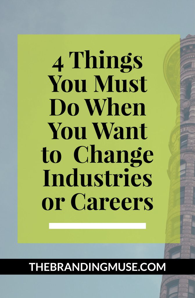 4 Things You Must Do When You Want to Change Industries or Switch Careers