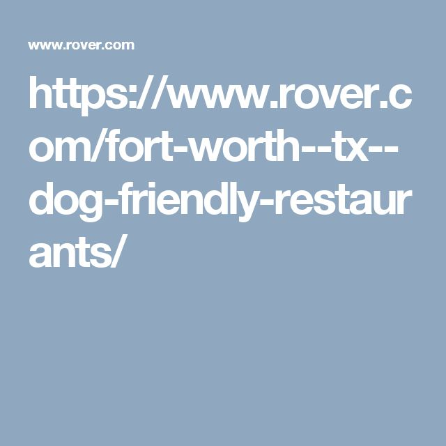 https://www.rover.com/fort-worth--tx--dog-friendly-restaurants/