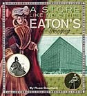A Store Like No Other: Eatons Of Winnipeg
