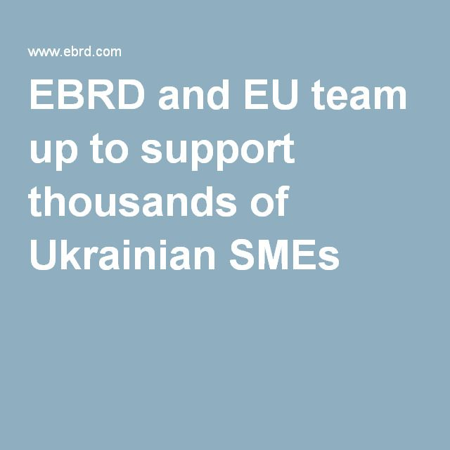 EBRD and EU team up to support thousands of Ukrainian SMEs