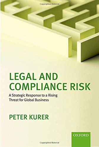 Legal and compliance risk : a strategic response to a rising threat for global business | 322.55 KUR