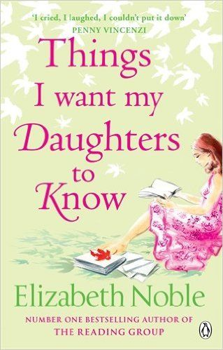 Things I Want My Daughters to Know: Elizabeth Noble: 9780141030012: Amazon.com: Books