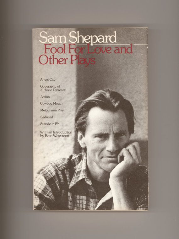 "Sam Shepard, ""Fool For Love and Other Plays"", Including Angel City, Action, Cowboy Mouth, Seduced, etc. Published by Bantam Books,1984 First Printing. Vintage Drama. for sale by Professor Booknoodle $18.00 USD"