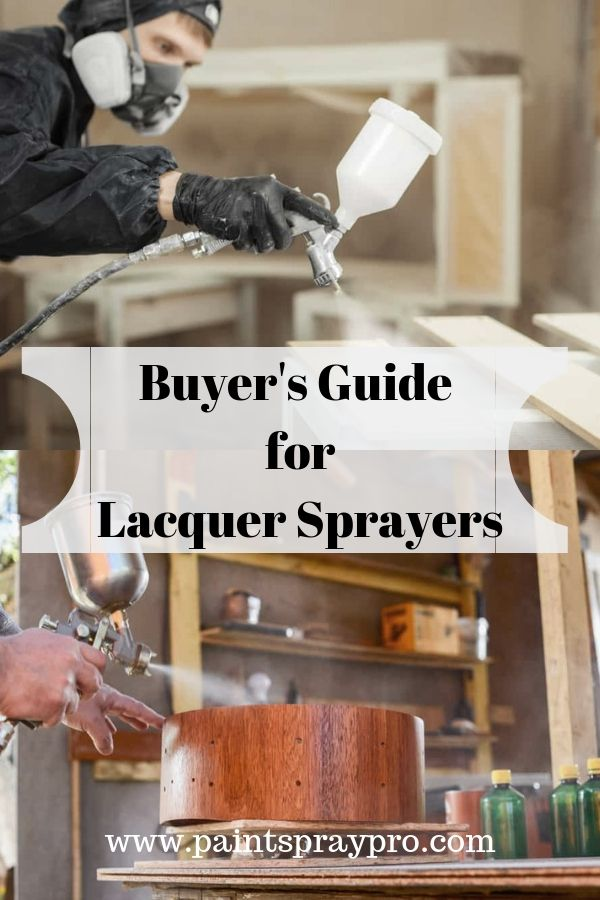 Best Lacquer Sprayer For 2020 Level Up Your Lacquer Hvlp Paint Sprayer Lacquer Paint Paint Sprayer