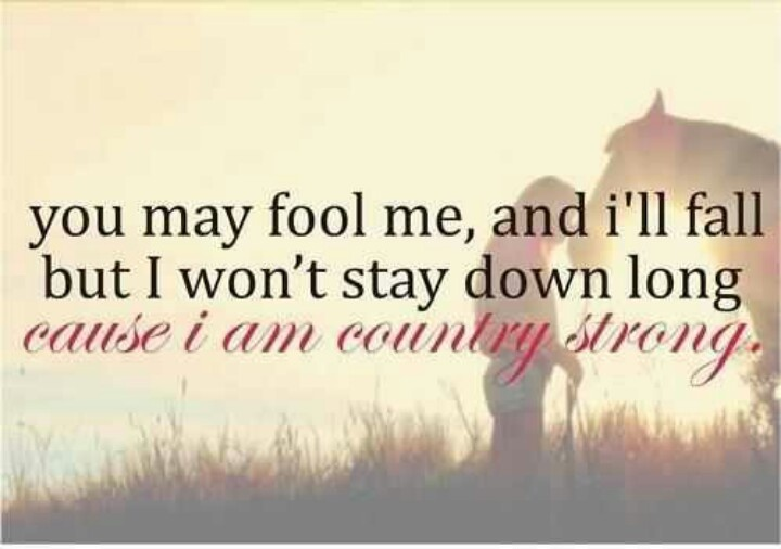 Country Girl Quotes About Life: Cowgirl Strong Quotes. QuotesGram