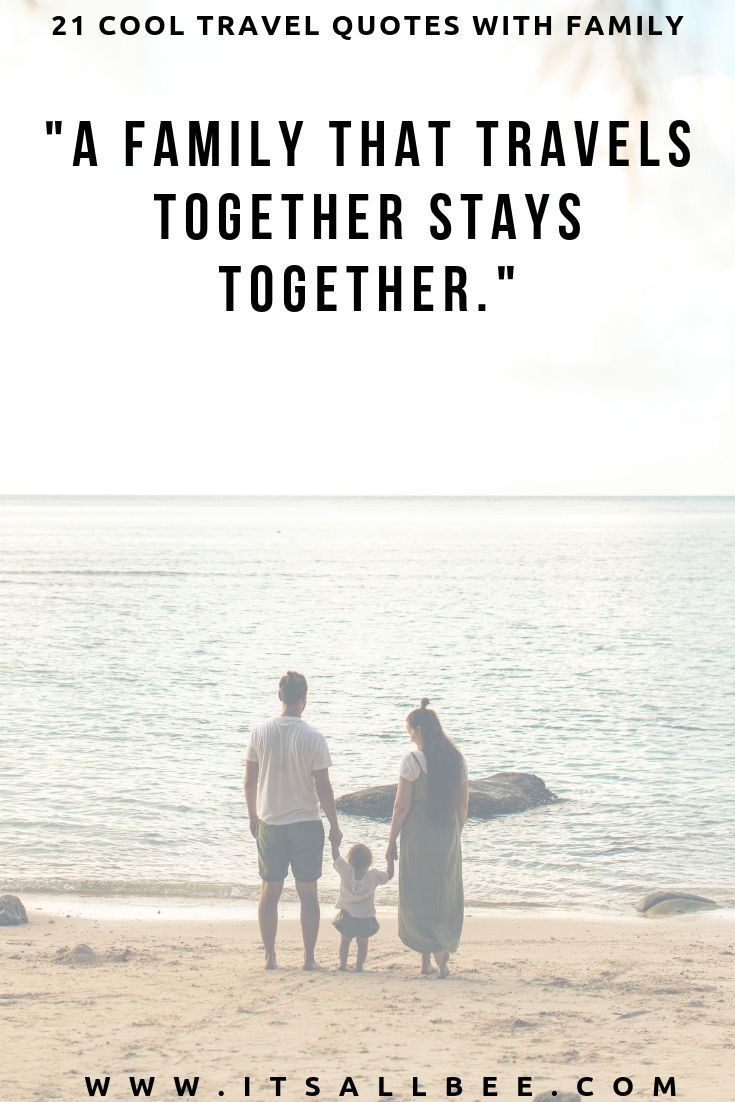 Family Trip Quotes 41 Perfect Family Travel Quotes For Ig Captions Itsallbee Solo Travel Adventure Tips Family Travel Quotes Funny Travel Quotes Family Road Trip Quotes