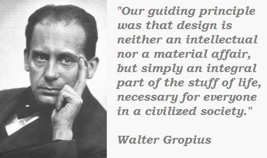 Walter Gropius Quote