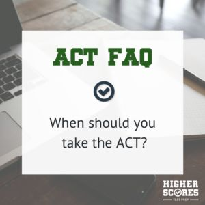 When you take the ACT depends on a few factors. Answer 3 questions to create a low-stress ACT testing plan today!