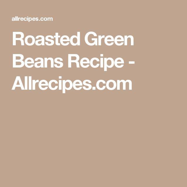 Roasted Green Beans Recipe - Allrecipes.com