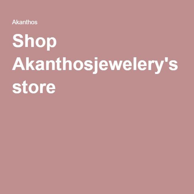 Shop Akanthosjewelery's store