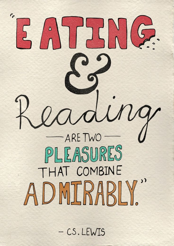"""Eating and reading are two pleasures that combine admirably."" -C.S. Lewis"