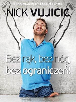 Nick Vujicic - Bez rąk, bez nóg, bez ograniczeń! - eBook ePub, PDF, Mobi bez DRM (znak wodny) - To jest Gość!