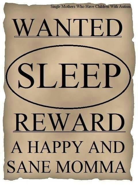 Wanted: Sleep! Reward: A happy and sane momma!